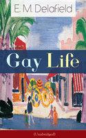Gay Life - E.M. Delafield