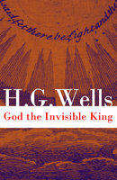 God the Invisible King - H.G. Wells