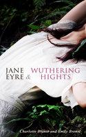 Jane Eyre & Wuthering Hights - Charlotte Brontë, Emily Brontë