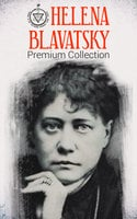 Helena Blavatsky Premium Collection - Helena Blavatsky