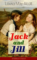 Jack And Jill (Children's Classic) - Louisa May Alcott