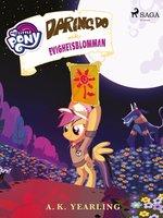 My Little Pony - Daring Do och Evighetsblomman - A. K. Yearling