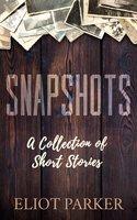Snapshots - Eliot Parker