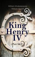 King Henry IV (Part 1&2) - William Shakespeare, William Hazlitt