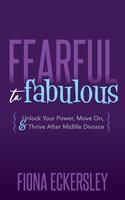 Fearful to Fabulous - Fiona Eckersley