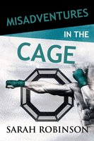 Misadventures in the Cage - Sarah Robinson