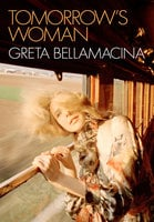 Tomorrow's Woman - Greta Bellamacina