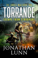 Torrance: Escape from Singapore - Jonathan Lunn