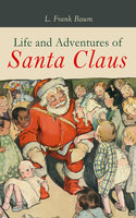 Life and Adventures of Santa Claus - L. Frank Baum