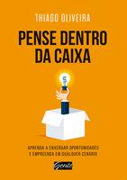 Pense dentro da caixa - Thiago Oliveira