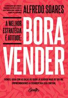A melhor estratégia é atitude: Bora vender - Alfredo Soares