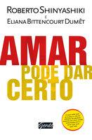 Amar pode dar certo - Roberto Shinyashiki, Eliana Bittencourt Dumet
