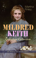 Mildred Keith Complete Series – All 7 Books In One Premium Edition - Martha Finley