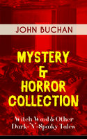 Mystery & Horror Collection – Witch Wood & Other Dark-'N'-Spooky Tales