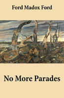 No More Parades (Volume 2 Of The Tetralogy Parade's End) - Ford Madox Ford