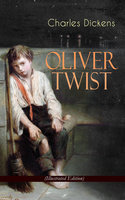 Oliver Twist (Illustrated Edition) - Charles Dickens
