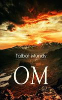 Om - Talbot Mundy