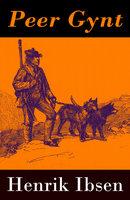 Peer Gynt – With Original Colour Illustrations by Arthur Rackham - Henrik Ibsen
