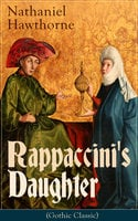Rappaccini's Daughter (Gothic Classic) - Nathaniel Hawthorne