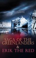 Saga Of The Greenlanders & Erik The Red - Arthur Middleton Reeves, John Sephton
