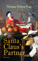 Santa Claus's Partner (Illustrated) - Thomas Nelson Page