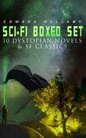 Sci-Fi Boxed Set: 10 Dystopian Novels & Sf Classics - Edward Bellamy