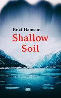 Shallow Soil - Knut Hamsun