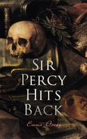 Sir Percy Hits Back - Emma Orczy