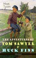 The Adventures of Tom Sawyer & Huck Finn (Illustrated) - Mark Twain