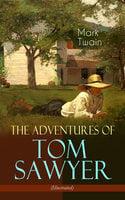 The Adventures of Tom Sawyer (Illustrated) - Mark Twain