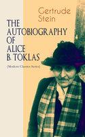 The Autobiography Of Alice B. Toklas (Modern Classics Series) - Gertrude Stein