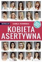 Kobieta Asertywna - Kamila Rowińska
