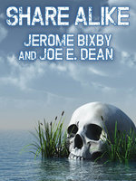 Share Alike - Jerome Bixby, Joe E. Dean