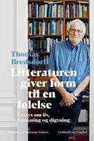 Litteraturen giver form til en følelse - Thomas Bredsdorff