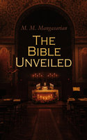 The Bible Unveiled - M. M. Mangasarian
