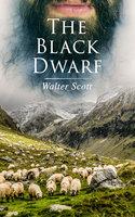 The Black Dwarf - Walter Scott