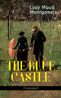 The Blue Castle - Lucy Maud Montgomery