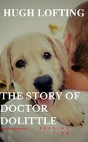 The Story of Doctor Dolittle - Hugh Lofting, Reading Time