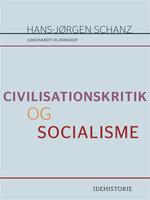 Civilisationskritik og socialisme - Hans-Jørgen Schanz