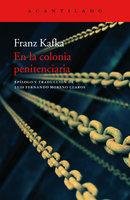En la colonia penitenciaria - Franz Kafka