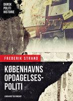Københavns opdagelsespoliti - Frederik Strand