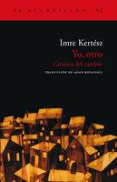 Yo, otro - Imre Kertész