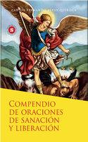 Compendio de oraciones de sanación y liberación - Carlos Fernando Alejo Quiroga