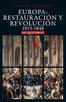 Europa: Restauración y revolución - Jaques Droz