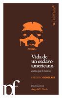 Vida de un esclavo americano escrita por el mismo - Frederick Douglass