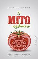 El mito vegetariano - Lierre Keith