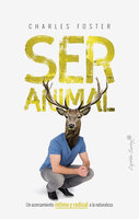 Ser animal - Charles Foster, Enrique Maldonado Roldán