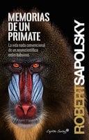 Memorias de un primate - Robert Sapolsky