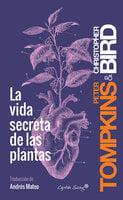 La vida secreta de las plantas - Peter Tompkins, Christopher Bird