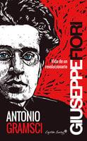 Antonio Gramsci - Giuseppe Fiori